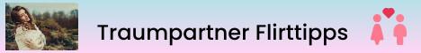 suche und finde jetzt deinen Traumpartner - Flirttipps